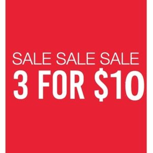SALE  ANY 3 ITEMS FOR  $10